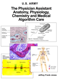 The Physician Assistant Anatomy, Physiology, Chemistry and Medical Algorithm Care book