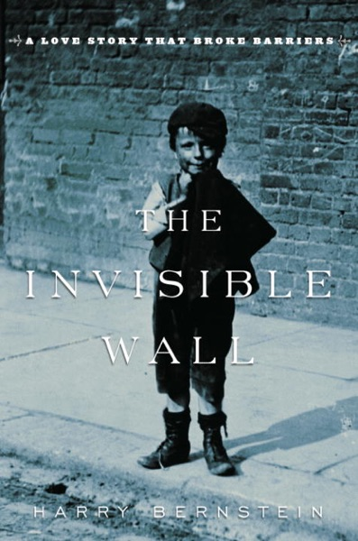 The Invisible Wall - Harry Bernstein book cover