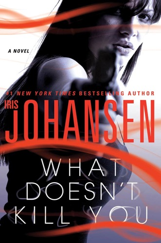 Iris Johansen - What Doesn't Kill You