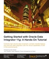 Getting Started With Oracle Data Integrator 11g A Hands-On Tutorial