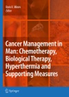 Cancer Management In Man Chemotherapy Biological Therapy Hyperthermia And Supporting Measures