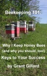 Beekeeping 101 Why I Keep Honey Bees And Why You Should Too