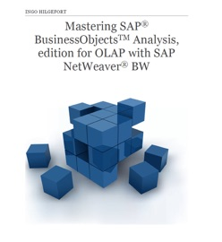 Mastering SAP BusinessObjects Analysis, Edition for OLAP With SAP NetWeaver BW - Ingo Hilgefort