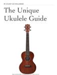 The Unique Ukulele Guide