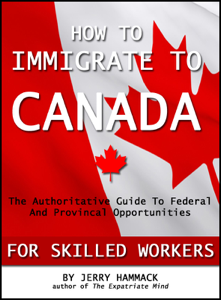 How To Immigrate To Canada For Skilled Workers - Jerry Hammack