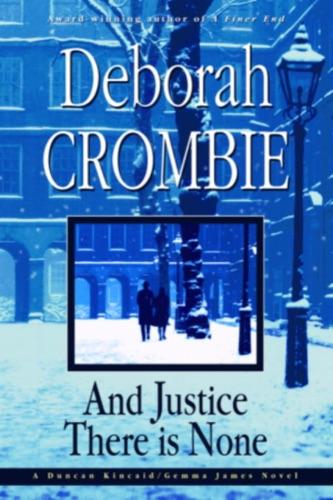 And Justice There Is None - Deborah Crombie - Deborah Crombie