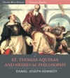 St Thomas Aquinas And Medieval Philosophy