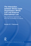 The Interaction Between World Trade Organisation WTO Law And External International Law