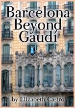 Barcelona Beyond Gaudí