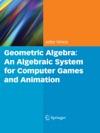 Geometric Algebra An Algebraic System For Computer Games And Animation