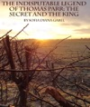 The Indisputable Legend Of Thomas Parr The Secret And The King