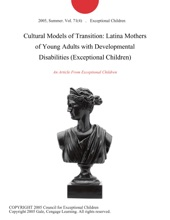 Cultural Models of Transition: Latina Mothers of Young Adults with Developmental Disabilities (Exceptional Children)
