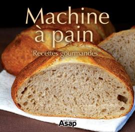 Machine à pain recettes gourmandes
