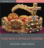 The Holy Roman Empire (Illustrated Edition)
