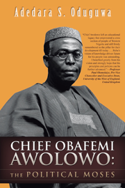 Chief Obafemi Awolowo: The Political Moses