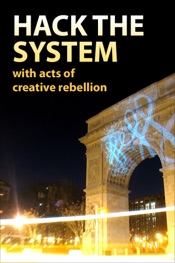 Download Hack the System with Acts of Creative Rebellion