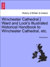 Winchester Cathedral Ward And Locks Illustrated Historical Handbook To Winchester Cathedral Etc