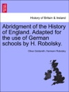 Abridgment Of The History Of England Adapted For The Use Of German Schools By H Robolsky