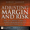 Adjusting Margin And Risk Tips And Tricks To Reduce Margin Requirements And Alleviate Margin Calls