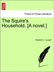 Download The Squire's Household. [A novel.]