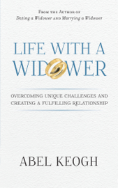 Life with a Widower: Overcoming Unique Challenges and Creating a Fulfilling Relationship book