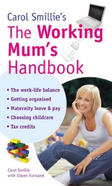 Carol Smillie S The Working Mum S Handbook