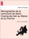 Monographie De La Commune De Saint-Cosme-de-Vair Au Maine Et Au Perche