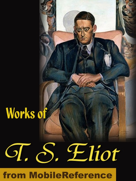"analysis works of t s eliot Essays and criticism on t s eliot, including the works ""the love song of j alfred prufrock"", ""gerontion"", the waste land, ""the hollow men"", ash wednesday, four quartets - critical survey of poetry: british."