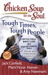 Chicken Soup For The Soul Tough Times Tough People