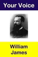 Your Voice William James