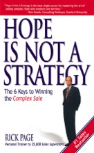 Hope Is Not a Strategy: The 6 Keys to Winning the Complex Sale : The 6 Keys to Winning the Complex Sale