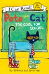 Pete The Cat Too Cool For School