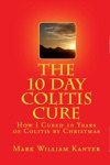 The 10 Day Colitis Cure Diet How I Cured 10 Years Of Colitis By Christmas