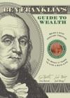 Ben Franklins Guide To Wealth
