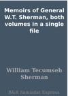 Memoirs Of General WT Sherman Both Volumes In A Single File