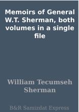 Memoirs Of General W.T. Sherman, Both Volumes In A Single File
