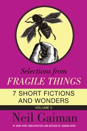 Selections From Fragile Things Volume Five