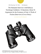 The Humanist Interview with Rebecca Newberger Goldstein: 14 Questions About 36 Arguments for the Existence of God: A Work of Fiction (Interview) (Cover Story)