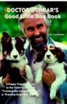 Doctor Dunbars Good Little Dog Book
