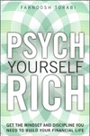 Psych Yourself Rich Get The Mindset And Discipline You Need To Build Your Financial Life