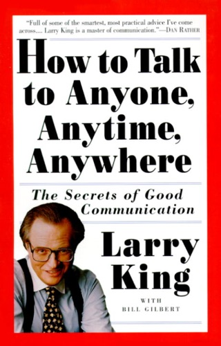 Larry King & Bill Gilbert - How to Talk to Anyone, Anytime, Anywhere