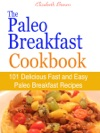 The Paleo Breakfast Cookbook
