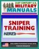 21st Century U.S. Military Manuals: Sniper Training - FM 23-10 - Marksmanship, Equipment, Ballistics, Weapon Capabilities, Sniping Techniques (Value-Added Professional Format Series)