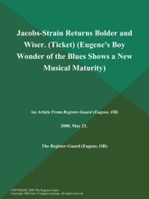 Jacobs-Strain Returns Bolder and Wiser (Ticket) (Eugene's Boy Wonder of the Blues Shows a New Musical Maturity)