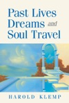 Past Lives Dreams And Soul Travel