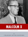 Any Means Necessary The Life And Legacy Of Malcolm X