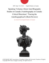 Speaking Volumes About Auto/Biography Studies In Canada ('Autobiography In Canada: Critical Directions', 'Tracing The Autobiographical') (Book Review)