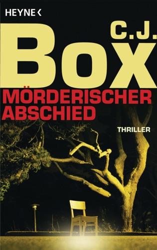C. J. Box - Mörderischer Abschied