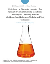 Methodology In Diagnostic Laboratory Test Research In Clinical Chemistry And Clinical Chemistry And Laboratory Medicine (Evidence-Based Laboratory Medicine And Test Utilization)