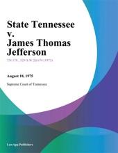 State Tennessee V. James Thomas Jefferson